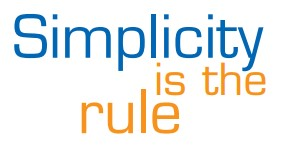 Simplicity is the rule